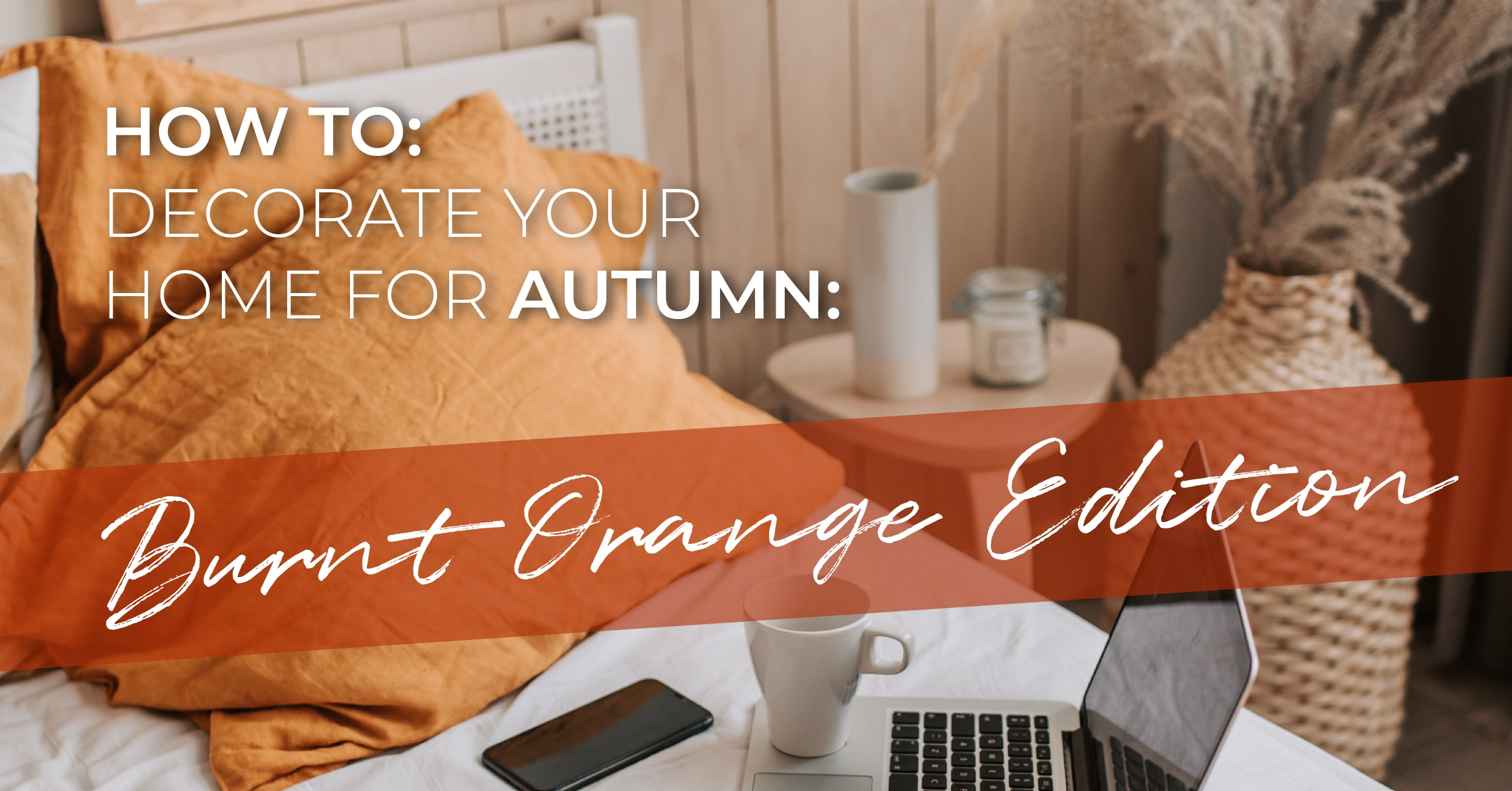 how-to-decorate-your-home-for-autumn-with-burnt-orange