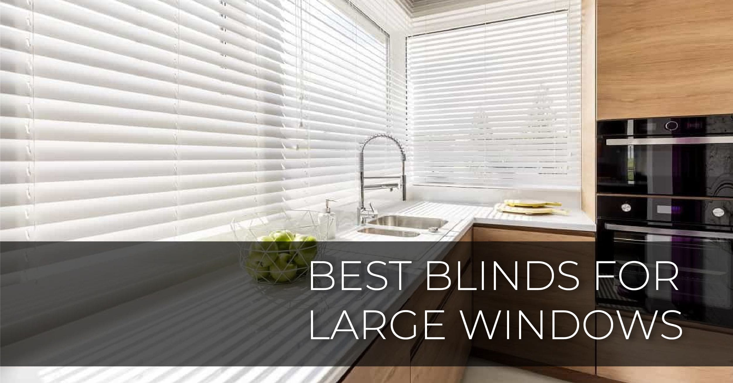 best-blinds-for-large-windows