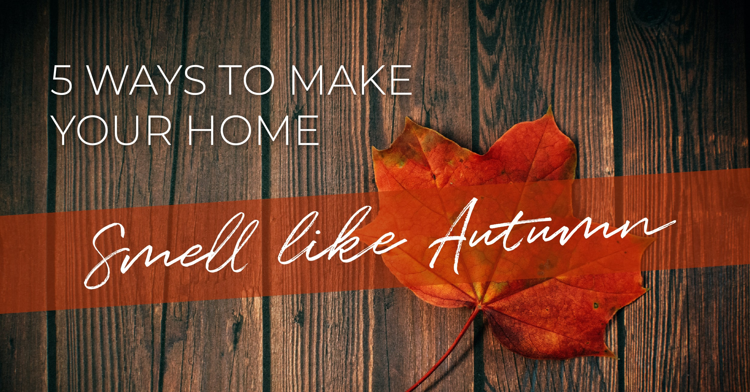 how-to-make-your-home-smell-like-autumn